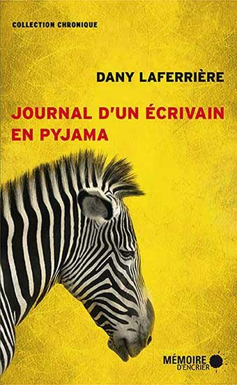 Couverture de Journal d'un écrivain en pyjama de Dany Laferrière