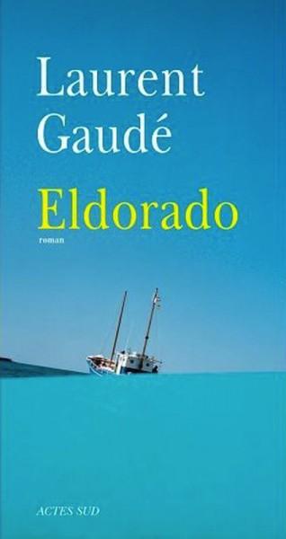 eldorado-laurent-gaude